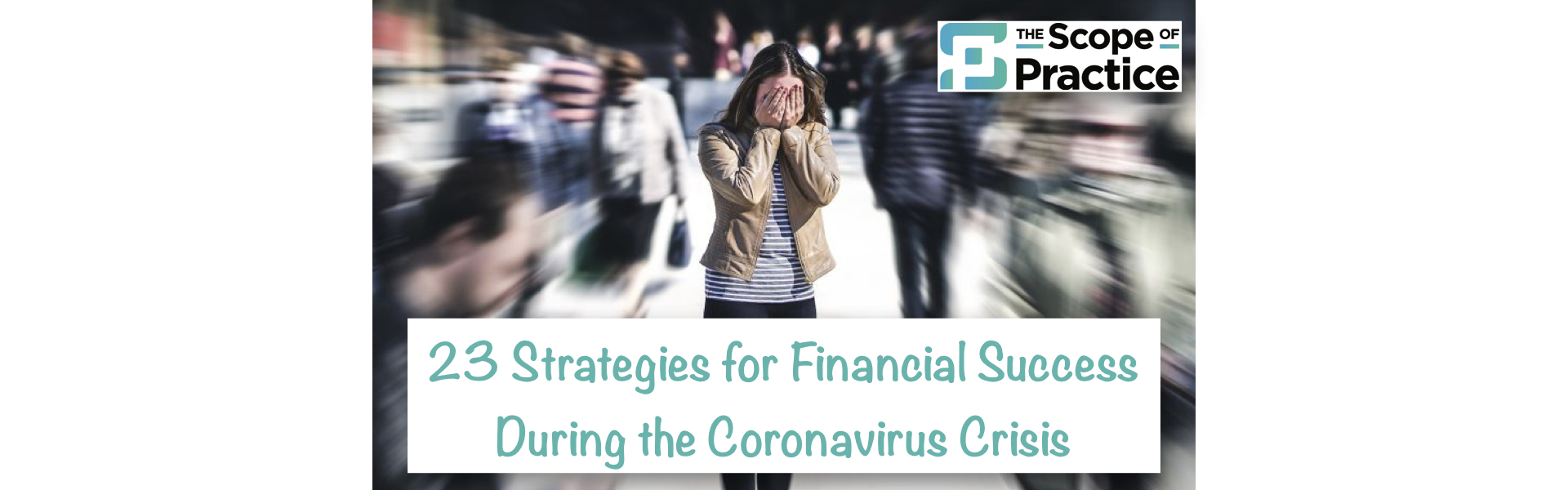 23 strategies for financial success during the coronavirus (COVID-19) crisis