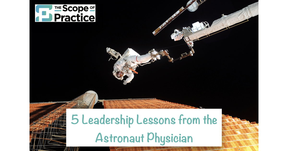 5 Physician Leadership Lessons from the Astronaut Physician