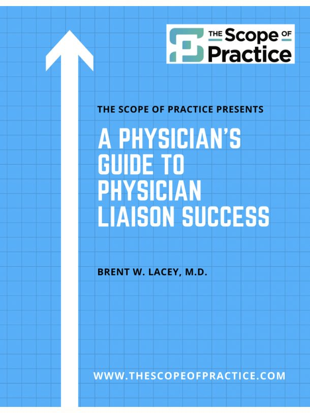 A Physician's Guide to Physician Liaison Success