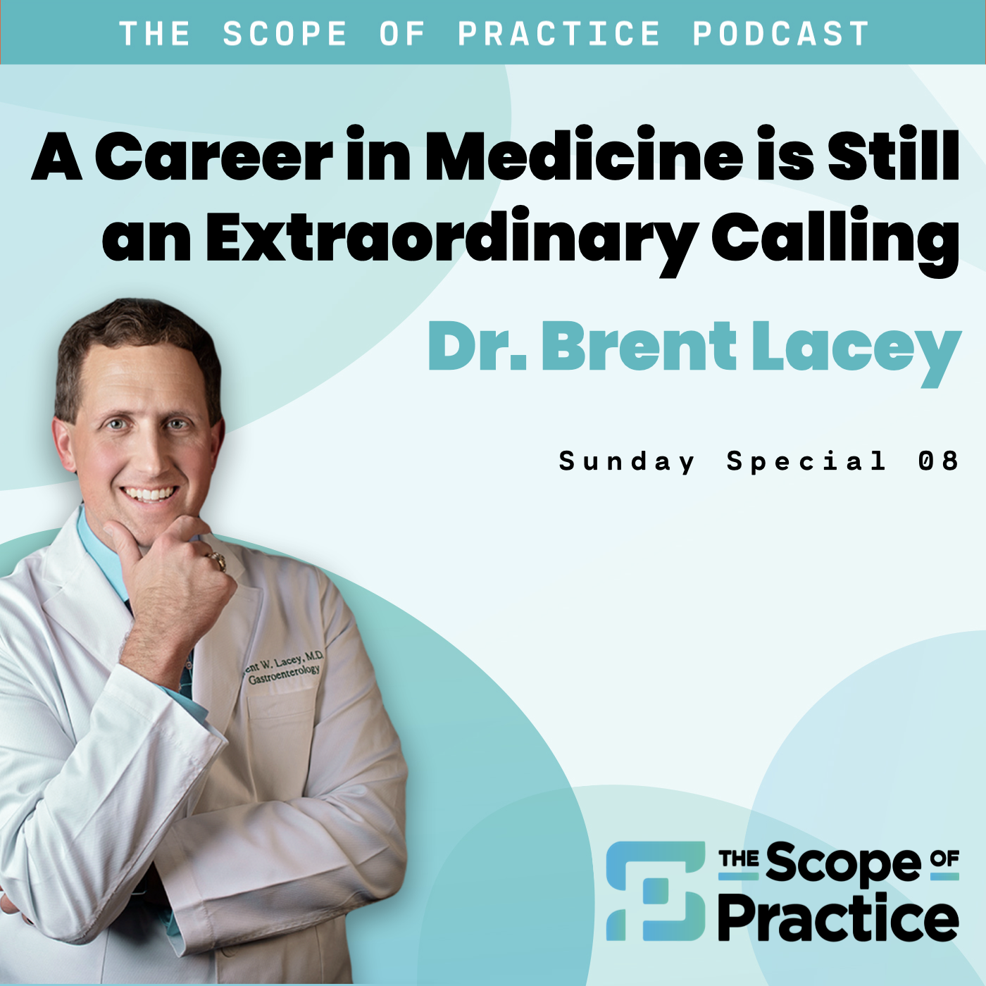 An extraordinary calling with Dr. Brent Lacey