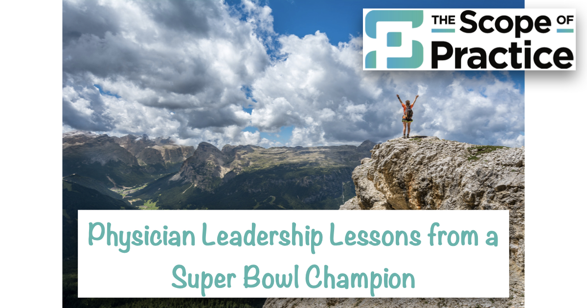Physician Leadership Lessons from a Super Bowl Champion