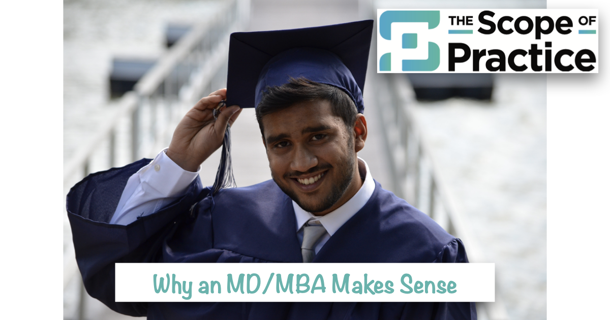 Why an MD/MBA Makes Sense (Especially for an Anesthesiologist)