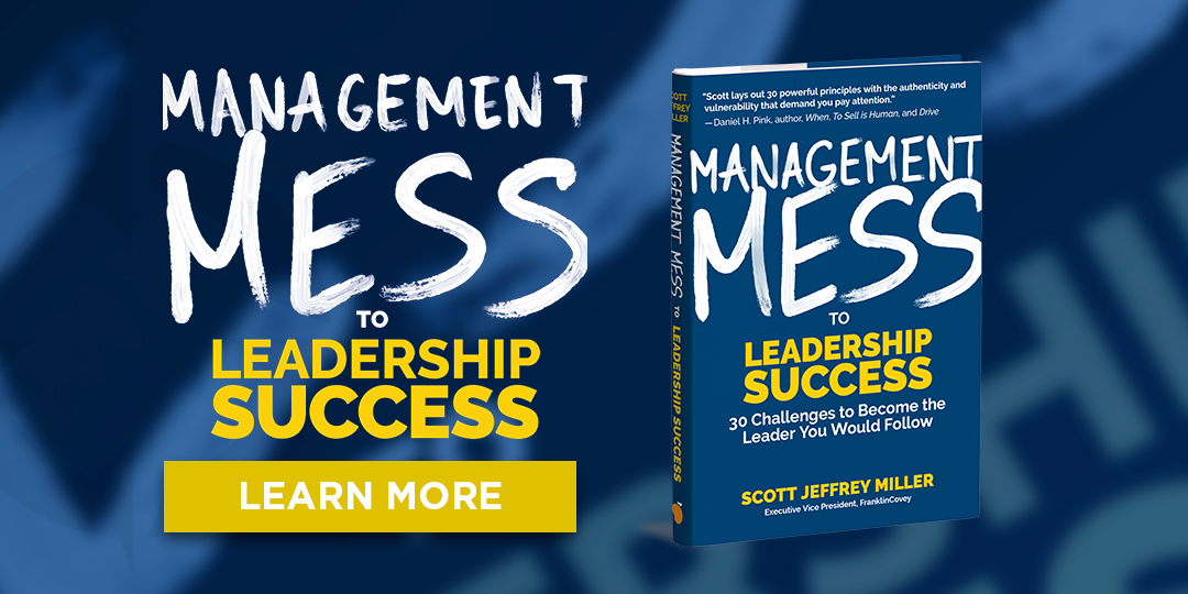 Management Mess to Leadership Success by Scott Miller
