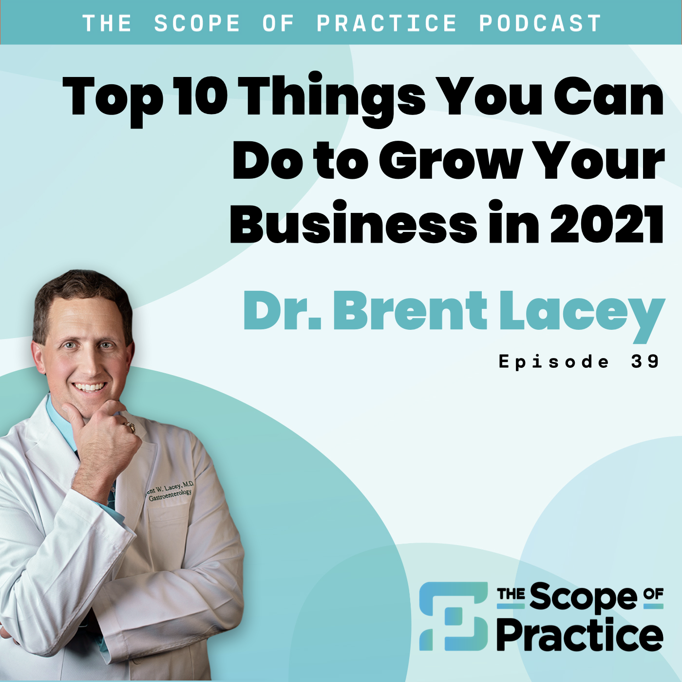 grow your business in 2021 with Dr. Brent Lacey