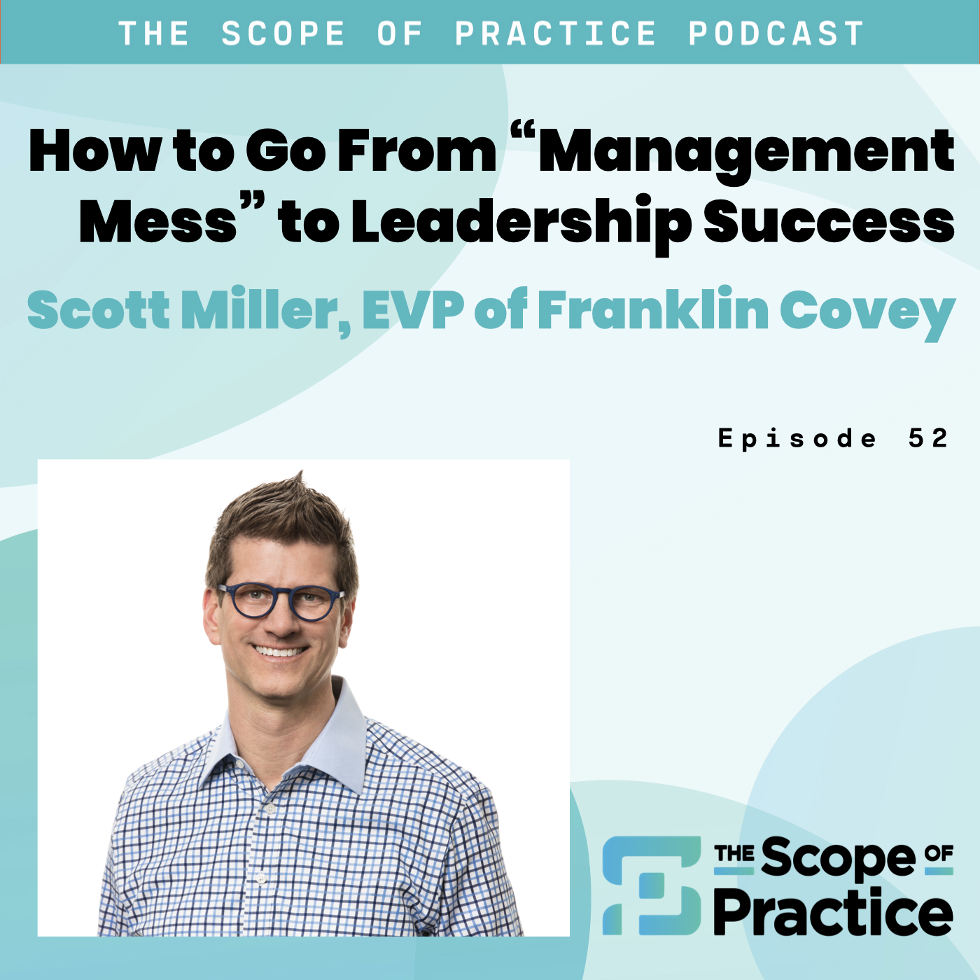 Management Mess to Leadership Success with Scott Miller